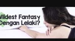 Ask Tyas - Wildest Fantasy Dengan Lelaki?