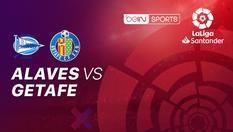 Alaves vs Getafe - La Liga