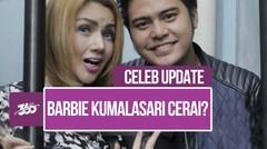 Celeb Update! Klarifikasi Barbie Kumalasari Tentang Isu Cerai dengan Galih Ginanjar