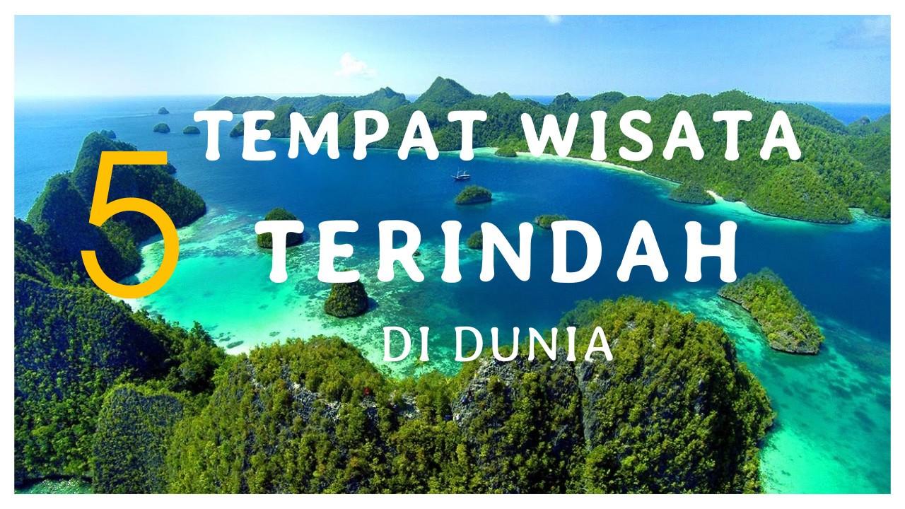 Tempat Wisata Paling Indah Di Indonesia Tempat Wisata