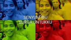 Senyum IBU Surga Untukku #BERSAMAIBU O Channel Video Contest #HARIIBU_OCHANNEL
