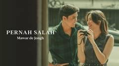 Mawar de Jongh - Pernah Salah | Official Music Video