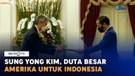 Sung Yong Kim, Duta Besar Amerika Serikat untuk Indonesia