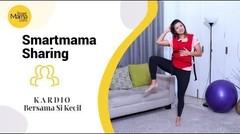 Smartmama- Kardio Bersama Si Kecil