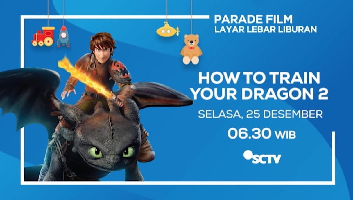 Pastikan Kamu Nonton Film Kartun How To Train Your Dragon 2 Selasa 25 Desember 2018
