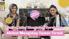 Thalita Latief Mengalami Perubahan Akibat Mengidap Tumor Tiroid   Buka-bukaan