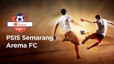 08 DEC 2019 | 15:30 WIB - PSIS Semarang vs Arema FC - Shopee Liga 1