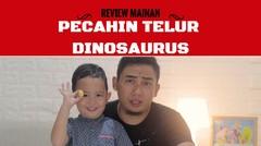 REVIEW MAINAN Pecahin Telur Dinosaurus dan Main Bath BOMB!