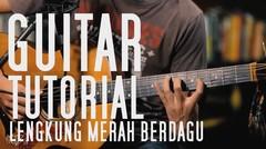 "GUITAR TUTORIAL - ""Lengkung Merah Berdagu"" by Freza"
