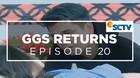 GGS Returns - Episode 20