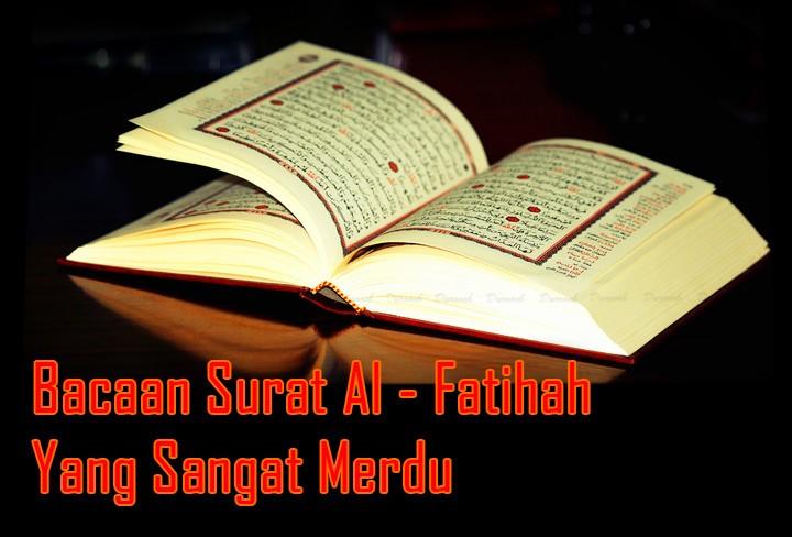 Bacaan Surat Al Fatihah Yang Sangat Merdu