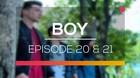 Boy - Episode 20 dan 21