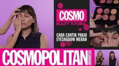 Cara Menggunakan Eyeshadow Merah | Cosmopolitan Indonesia