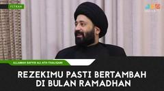 Rezekimu Pasti Bertambah di Bulan Ramadhan
