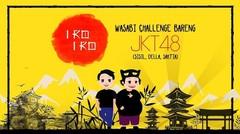 #IRONIGHT - Wasabi Challenge Bareng JKT48 (Sisil, Della, Saktia)