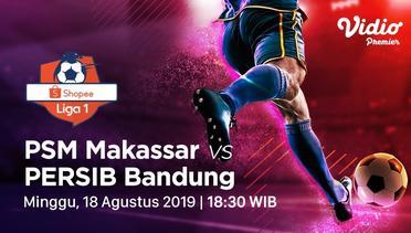 Indosiar - PSM Makassar vs Persib Bandung - Shopee Liga 1