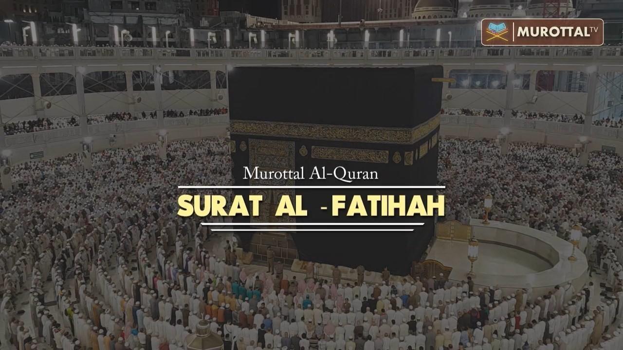 Bacaan Merdu Surah Al Fatihah Menyentuh Hati
