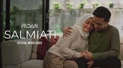 Fildan - SALMIATI (Sayang Selalu Sampai Akhir Nanti) | Official Music Video