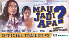 MAU JADI APA? Official Trailer #2