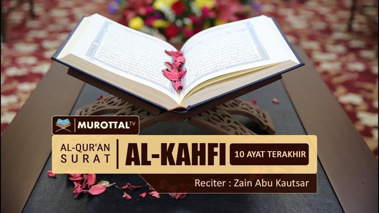 10 Ayat Terakhir Surat Al Kahfi Zain Abu Kautsar