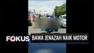 Viral Video Seorang Pria Bawa Jenazah Ibu dengan Sepeda Motor | Fokus