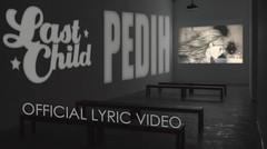 Last Child - Pedih (New) | Official Lyric Video