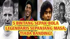 5 Bintang Sepak Bola Legendaris Sepanjang Masa,Tiada Banding!