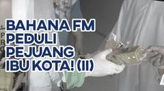 SEMANGAT TERUS PEJUANG IBU KOTA! (part II)