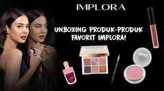 Unboxing Produk - Produk Favorit Implora!