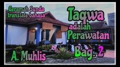 A Muhlis : Taqwa adalah Perawatan bag.2