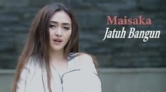 Maisaka - Jatuh Bangun (Official Music Video)