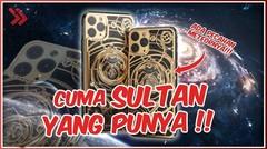 Duh, 5 iPhone TERMAHAL Ini Cuma Bisa Dibeli Sultan!