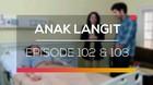 Anak Langit - Episode 102 dan 103
