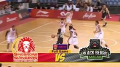 Full Games Singapore Slingers vs Black Bears Macau (Playoff Quarter Final Game 1)