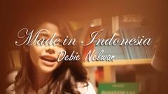 MADE IN INDONESIA EPS 14: DEBIE NELWAN