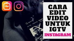 Cara Edit Video IGTV | Trik Instagram