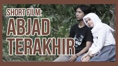 Short Film : Abjad Terakhir