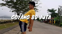 GOYANG 80 JUTA