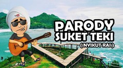 Parody Suket Teki - Boim Ngapak ( nyikut rai )