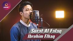 Murottal Indah oleh Ibrohim Elhaq - Surat Al Falaq