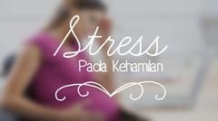 dr. Boyke - Stres Pada Kehamilan
