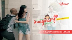 Gamer yang Selalu Menang - Imaginary Girlfriend Eps 1