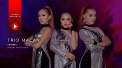Trio Macan - Anumu (Official Music Video)