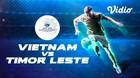 Full Match - Vietnam 1 VS Timor Leste 0   Piala AFF U-15 2019