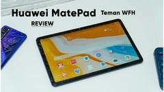Review Huawei MatePad, Teman WFH untuk Bekerja dan Belajar