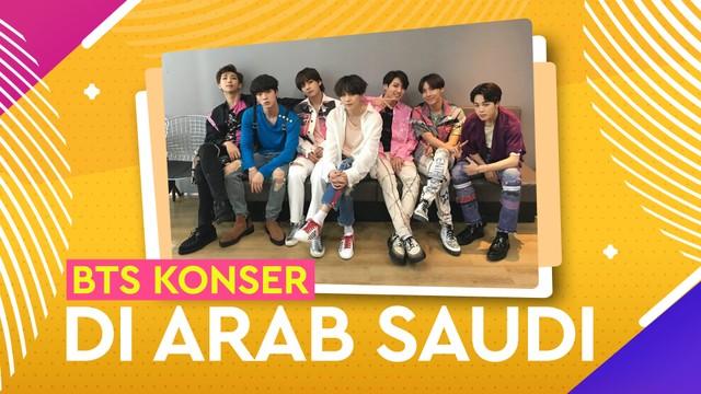 BTS Jadi Artis Pertama Gelar Konser di Stadion Arab Saudi
