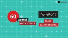 60 Seconds Data Science | Episode 1 | Apa itu Data Science?