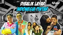 Keseruan Dibalik Layar Indonesia Pintar, seru nih!