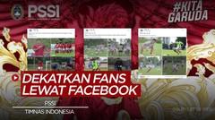 PSSI Manfaatkan Facebook untuk Dekatkan Timnas Indonesia dengan Para Suporter
