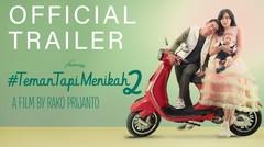 Official Trailer I #TemanTapiMenikah2 Tayang Di Seluruh Bioskop 27 Februari 2020